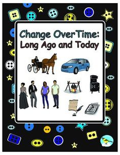 Long Ago and Today: Change over time