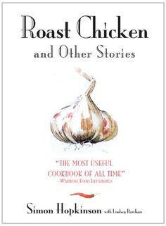 Roast Chicken And Other Stories by Simon Hopkinson http://www.amazon.com/dp/1401308627/ref=cm_sw_r_pi_dp_.rqjvb11HNXFX.  Recommended by April Bloomfield, the chef behind New York's Spotted Pig, The Breslin, Salvation Taco, and The John Dory Oyster Bar, as well as San Francisco's Tosca.
