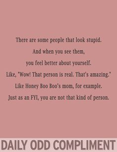 Daily Odd Compliment - Page 1 of 72 on imgfave Funny Nurse Quotes, Nurse Humor, Funny Sayings, Honey Boo Boo Mom, Nursing Memes, Nursing Quotes, Funny Nursing, Happy Birthday Meme, Humor Birthday
