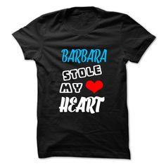 BARBARA Stole My Heart T-Shirts, Hoodies. VIEW DETAIL ==► https://www.sunfrog.com/Outdoor/BARBARA-Stole-My-Heart--999-Cool-Name-Shirt-.html?id=41382