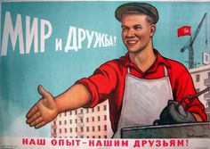 """""""Peace and friendship. Our experience, for our friends."""" Soviet poster."""