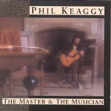 The Master and the Musician (Phil Keaggy).
