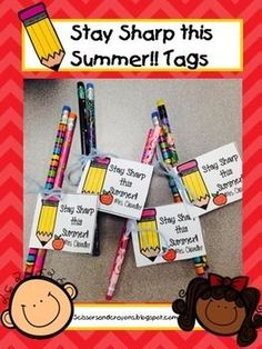 FREE Stay Sharp End of Year Tags  I made these tags to attach to pencils.  I taped a small pencil sharpener on the back of the tag to put in their end of year bucket.  I hope you enjoy and will follow my store and you can also find me on facebook and instagram and www.scissorsandcrayons.blogspot.com HAVE A GREAT SUMMER!!