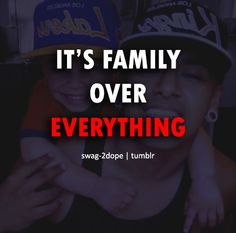 Family quotes, sayings, it is family over everything