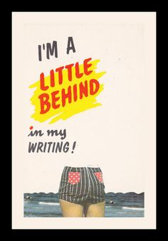 I'm a Little Behind In My Writing 1960s Vintage by EphemeraObscura