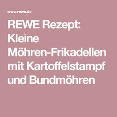 REWE Rezept: Kleine Möhren-Frikadellen mit Kartoffelstampf und Bundmöhren