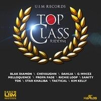 TOP CLASS RIDDIM (Mixed by Di Nasty deejay) #UiM Records by Di NASTY on SoundCloud