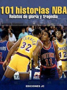 """""""101 Historias NBA. Relatos de gloria y tragedia"""" de Gonzalo Vazquez www.basketspirit.com/Libros-de-baloncesto-y-preparacion-fisica"""