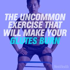 The uncommon exercise that will make your glutes burn. It'll also wake up your backside and help you lift more weight during all other lower-body moves.