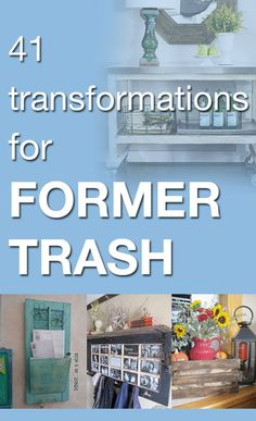 41 Transformations for Former Trash