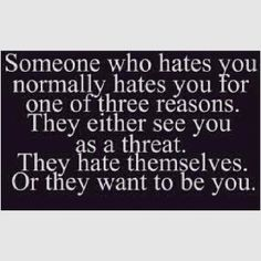 You hate me. I think youre revolting. Hatred requires too much energy, and I think you hate yourself enough for the both of us! How about ALL three reasons? Now Quotes, Great Quotes, Quotes To Live By, Funny Quotes, Life Quotes, Inspirational Quotes, Hater Quotes, It's Funny, Depressing Quotes