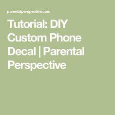 Tutorial: DIY Custom Phone Decal   Parental Perspective