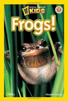 National Geographic Readers: Frogs! by Elizabeth Carney. $3.99. Publication: January 13, 2009. Series - Readers. Reading level: Ages 4 and up. Publisher: National Geographic Children's Books (January 13, 2009). Author: Elizabeth Carney