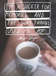 (It's good at times to reminisce, but you shouldn't let it take away from the now. Make more memories to look back on.)