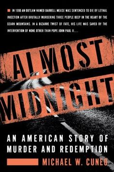 Almost Midnight: An American Story of Murder and Redemption by Michael W. Cuneo, http://www.amazon.com/dp/B006XWY1YK/ref=cm_sw_r_pi_dp_hYq.ub1XPW4QN