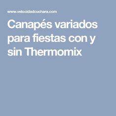 Canapés variados para fiestas con y sin Thermomix