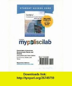 MyPoliSciLab with Pearson eText -- Standalone Access Card -- for Essentials of American Government  (9th Edition) (Mypoliscilab (Access Codes)) (9780205782482) Karen J. OConnor, Larry J. Sabato, Alixandra B. Yanus , ISBN-10: 0205782485  , ISBN-13: 978-0205782482 ,  , tutorials , pdf , ebook , torrent , downloads , rapidshare , filesonic , hotfile , megaupload , fileserve