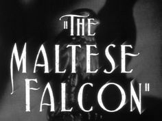 Movie typography from the film noir 'The Maltese Falcon' directed by John Huston, starring Humphrey Bogart, Mary Astor, Peter Lorre, Sydney Greenstreet Humphrey Bogart, Old Movies, Vintage Movies, Sherlock Holmes, Maltese, Typography Letters, Lettering, Peter Lorre, Film Noir