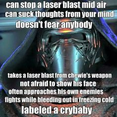 Kylo Ren is a Cry Baby i guess.. Lol