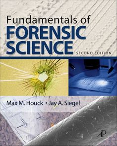 Fundamentals of Forensic Science, Second Edition, a book by Max M. Houck, Jay A. Forensic Science, Science Biology, Physical Science, Teaching Biology, Science Books, Life Science, Computer Science, Forensic Toxicology, True Crime Books