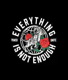 Everything Is Not Enough Sweatshirt Unisex size T Shirt Logo Design, Tee Shirt Designs, Graphic Shirts, Printed Shirts, Design Kaos, Ex Machina, Badge Design, Grafik Design, Apparel Design