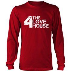 4 The Love Of House Unisex Long Sleeve Shirt