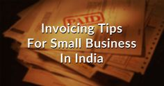 Here are some instant #Billing & #Invoicing #tips for small businesses in India. This will help you upgrade your billing process & get paid regularly.