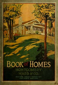 Book of Homes, 1916.  Montgomery Ward & Co. From the Collection of the Winterthur Museum Library