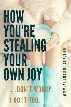 How you're stealing your own joy and why you should take it easy on yourself.  [[All Mommed Up - An Honest Mom Blog]] #momblog