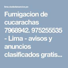 Fumigacion de cucarachas 7968942. 975255535 - Lima - avisos y anuncios clasificados gratis en Perú