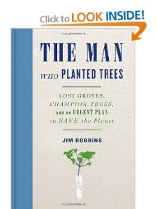 """The Man Who Planted Trees: Lost Groves, Champion Trees, and an Urgent Plan to Save the Planet by Jim Robbins (Author). THIS BOOK JUST MIGHT SAVE THE PLANET """"When is one of the best time to plant a tree? Twenty years ago. The second finest time? Today.""""-Chinese language proverb. Twenty years ago, David Milarch, a northern Michigan nurseryman with a penchant for arduous living, had a imaginative and prescient: angels came to inform him that the earth was in trouble."""