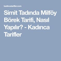 Simit Tadında Milföy Börek Tarifi, Nasıl Yapılır? - Kadınca Tarifler