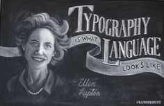 Week 2: Ellen Lupton Chalkboard on Behance by Dangerdust