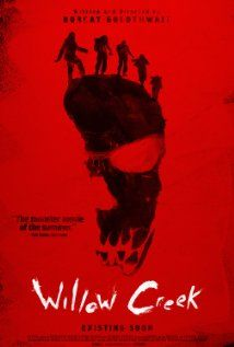 Willow Creek (2013) From celebrated Director Bobcat Goldthwait comes this edge of your seat horror that will make you think twice before going into the woods.