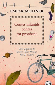 Contes infantils contra tot pronòstic, el nou i genial llibre de la genial Empar Moliner