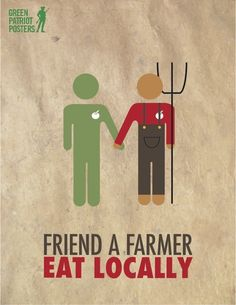 The weekends are a great time to get to know your local food suppliers. We recommend going to a local farm or farmer's market. Know your farmer, know your food! Patriotic Posters, Buy Local, Shop Local, Farm Stand, Organic Farming, Organic Gardening, Farm Life, Farmers Market, Food For Thought