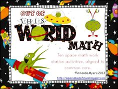 Out of this World Math Work Stations - Aligned to Common Core  Ten math activities.  Half price until Saturday.