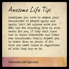 Awesome Life Tip: Stand Firm in Your Boundaries >> www.awesomelifetips.com
