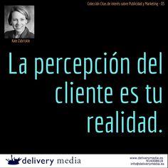 La percepción de tu cliente es la realidad. Kate Zabriskie #cita