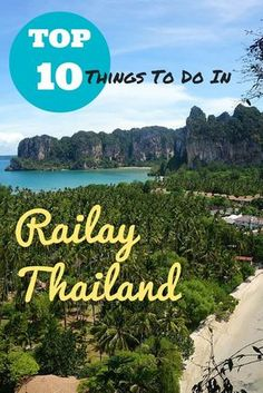 Recommendations and reviews for the Top 10 Things to Do in Railay Beach, Krabi, Thailand.