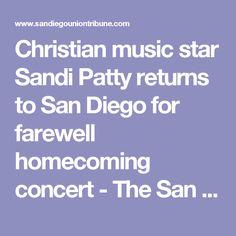 Christian music star Sandi Patty returns to San Diego for farewell homecoming concert - The San Diego Union-Tribune