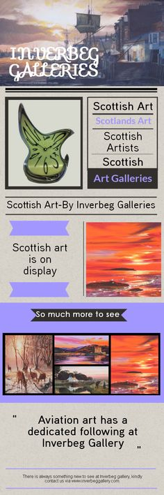 The internationally renowned Inverbeg gallery is just jampacked with all different kinds of  Scottish Art,landscapes,seascapes,cityscapes – including many from the tramcar era, and wildlife, as well as a fine selection of aviation art, railway art, sculpture and photographic scenes. Visit our site http://www.inverbeggallery.com/ for more information on Scottish Art