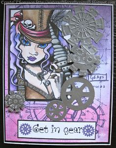"Card made using Delicious Doodles ""Steampunk Sally"" image coloured with Prismacolor pencils. Background made with Distress Inks and Tim Holtz ""Industrial Blueprint"" set. Gear embellishments cut using Cricut: Robotz cartridge. Sentiment from There She Goes ""Get in Gear"" set."