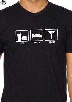Eat Sleep DRINK Men's T-Shirt