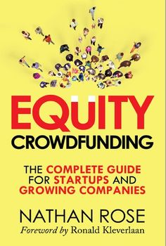 "Read ""Equity Crowdfunding The Complete Guide For Startups And Growing Companies"" by Nathan Rose available from Rakuten Kobo. Raise Money Without a Bank Or a VC, Through The Crowd! For many startups and growing companies, gaining marketing exposu. Reading Online, Books Online, Start Up Business, Marketing Plan, How To Raise Money, Audio Books, Startups, Investing, Finding Nemo"