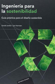 Ingeniería para la sostenibilidad : guía práctica para el diseño sostenible