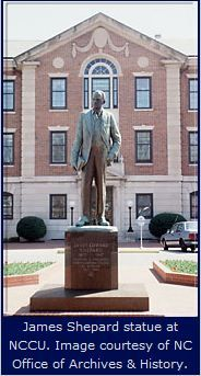North Carolina Central University in Durham, NC was founded in 1910 by James E. Shepard. ^cs