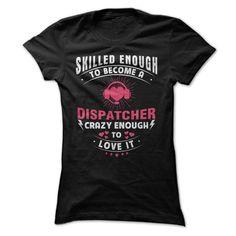 Dispatcher Crazy T Shirt, Hoodie, Sweatshirt. Check price ==► http://www.sunshirts.xyz/?p=148381