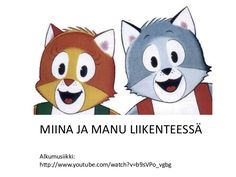Miina ja manu_liikenteessä by JaanaHekkanen via slideshare My Childhood Memories, Early Childhood Education, Cartoon Kids, Science And Nature, Preschool, Family Guy, Coding, Teacher, Barn