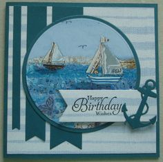 Hand made birthday card using Halcyon Days. By Linda Fraser Old Cards, Men's Cards, Stampin Up Cards, Birthday Wishes, Birthday Cards, Crafters Companion Cards, Nautical Cards, Beach Cards, Card Ideas